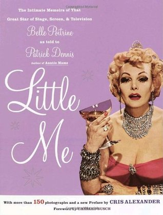 Little Me: The Intimate Memoirs of that Great Star of Stage, Screen and Television/Belle Poitrine/as told to