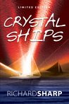 Crystal Ships by Richard  G. Sharp