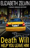 Death Will Help You Leave Him: A Humorous New York Mystery (Bruce Kohler, #2)