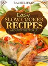 Easy Slow Cooker Recipes Around The World