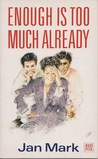 Enough Is Too Much Already: And Other Stories