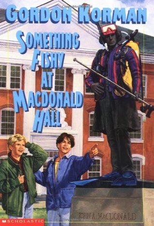 Something Fishy at Macdonald Hall by Gordon Korman