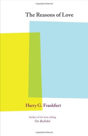 The Reasons of Love by Harry G. Frankfurt