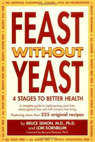 Feast Without Yeast 4 Stages to Better Health by Jeanie Semon
