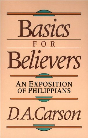 Basics for Believers: An Exposition of Philippians