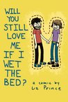 Will You Still Love Me If I Wet the Bed?