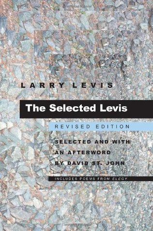 The Selected Levis by Larry Levis
