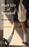 Tiger Lily of Bangkok by Owen  Jones