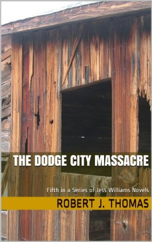 THE DODGE CITY MASSACRE (Jess Williams, #5)