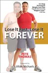 "Lose It Fast, Lose It Forever: A 4-Step Permanent Weight Loss Plan from the Most Successful ""Biggest Loser"" ofAll Time"
