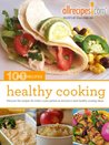 Healthy Cooking (100 Best Recipes from Allrecipes.com)