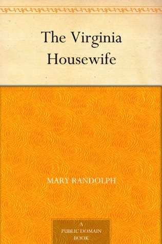 Free online download The Virginia Housewife by Mary Randolph iBook