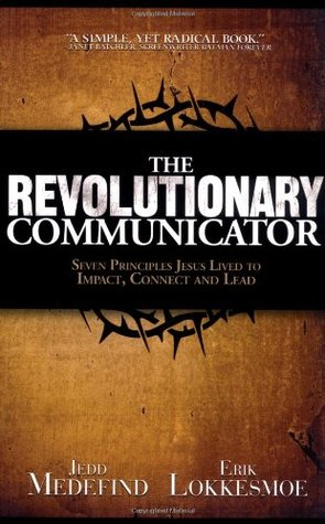 The Revolutionary Communicator by Jedd Medefind