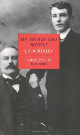 My Father and Myself by J.R. Ackerley