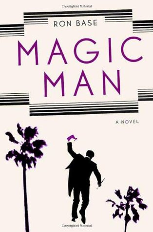 Magic Man by Ron Base