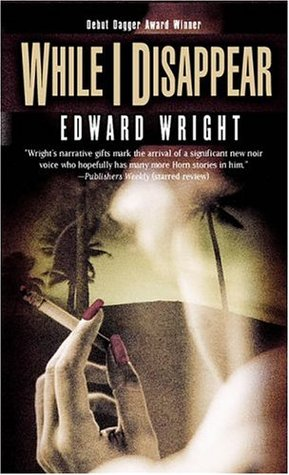 While I Disappear by Edward Wright