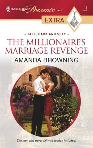 The Millionaire's Marriage Revenge (Harlequin Presents Extra)