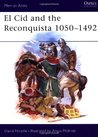 El Cid and the Reconquista 1050-1492