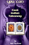You Can Cook Indian Takeaway