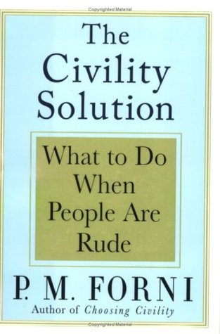 The Civility Solution by P.M. Forni