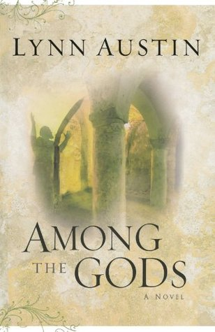 Among the Gods by Lynn Austin