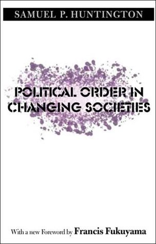 Political Order in Changing Societies by Samuel P. Huntington