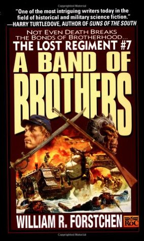 A Band of Brothers by William R. Forstchen