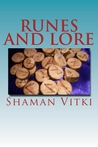 Runes and Lore by Shaman Vitki