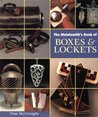 The Metalsmith's Book of Boxes and Lockets by Tim McCreight