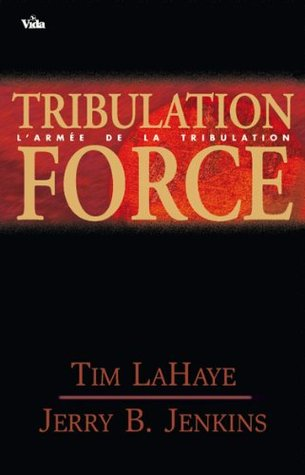 Tribulation Force: The Continuing Drama of Those Left Behind [Abridged…