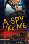 A Spy Like Me (Circle of Spies, #1)