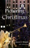 Picturing Christmas: A Novella