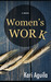 Women's Work by Kari Aguila