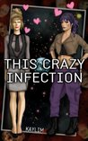 This Crazy Infection
