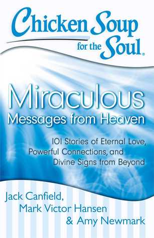 Chicken Soup for the Soul: Messages from Heaven: 101 ...