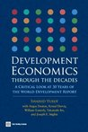 Development Economics through the Decades (World Development Report)