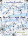 The Christmas Wish (The Snowflake Triplet #1.4)