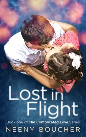Lost in Flight (Complicated Love, #1)  by  Neeny Boucher