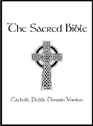 The Sacred Bible Modern Catholic Public Domain Edition  by  Ronald L.  Conte