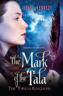 Review: The Mark of the Tala by Jeffe Kennedy