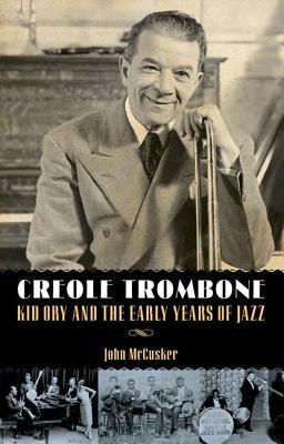 Download for free Creole Trombone: Kid Ory and the Early Years of Jazz MOBI