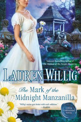 The Mark of the Midnight Manzanilla (Pink Carnation 11) - Lauren Willig