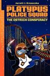 The Ostrich Conspiracy (Platypus Police Squad, #2)