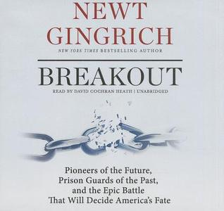 Breakout: Pioneers of the Future, Prison Guards of the Past, and the Epic Battle That Will Decide America