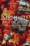 Mended by the Muse: Creative Transformations of Trauma