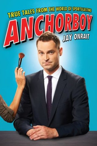 Free download Anchorboy by Jay Onrait MOBI