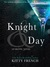 Knight & Day by Kitty French