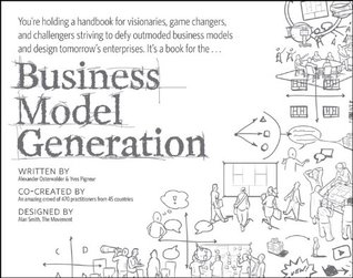 Download for free Business Model Generation: A Handbook for Visionaries, Game Changers, and Challengers ePub
