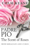 Padre Pio: The Scent of Roses