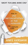 How to use Differentiation in the Classroom by Mike Gershon